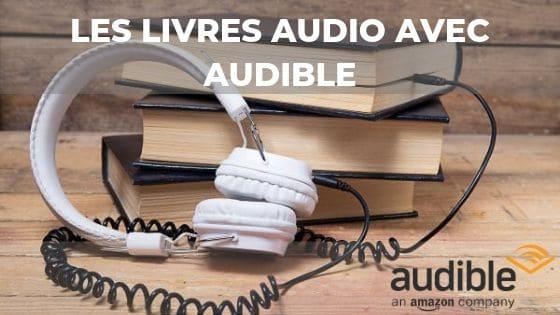 Audible avis et livres audio : en valent-ils la peine ?