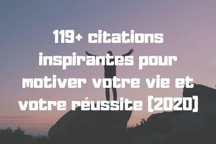 119+ citations inspirantes pour motiver votre vie et votre réussite (2020)