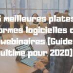 15 meilleures plates-formes logicielles de webinaires (Guide ultime pour 2020)