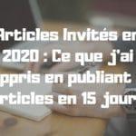 Articles Invités en 2020 : Ce que j'ai appris en publiant 8 articles en 15 jours