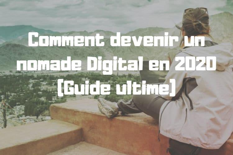 Comment devenir un nomade Digital en 2020 (Guide ultime)