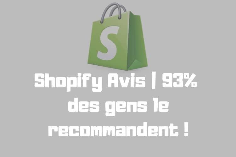 Shopify Avis | 93% des gens le recommandent !