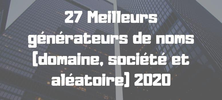 27 Meilleurs générateurs de noms (domaine, société et aléatoire) 2020