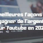 7 meilleures façons de gagner de l'argent sur Youtube en 2020