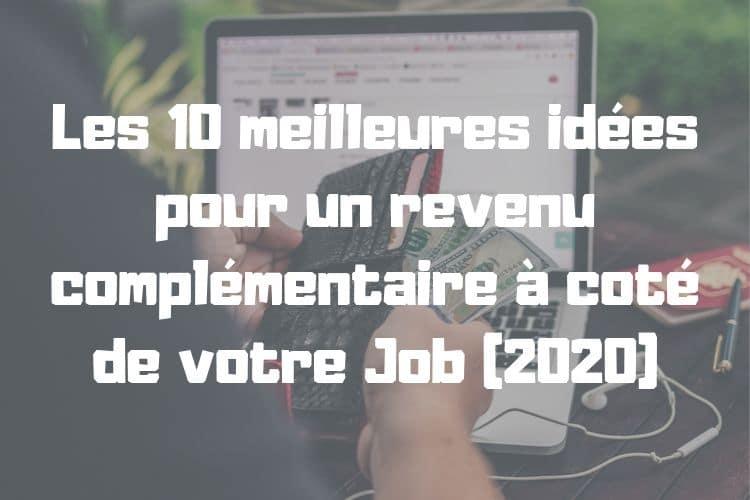 Les 10 meilleures idées pour un revenu complémentaire à coté de votre Job (2020)